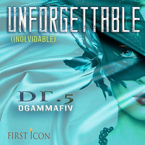 Unforgettable (Inolvidable) by Dgammafiv