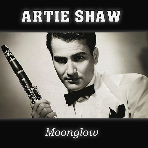 Moonglow by Artie Shaw