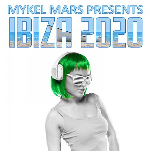 Mykel Mars Presents Ibiza 2020 by Mykel Mars