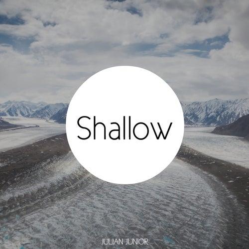 Shallow by Julian Junior