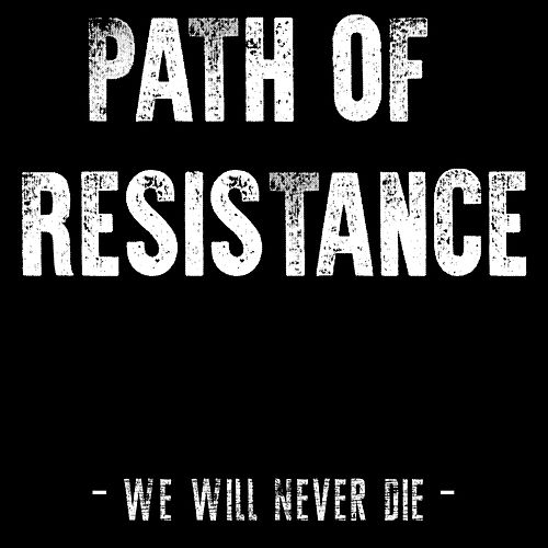 We Will Never Die de The Path Of Resistance