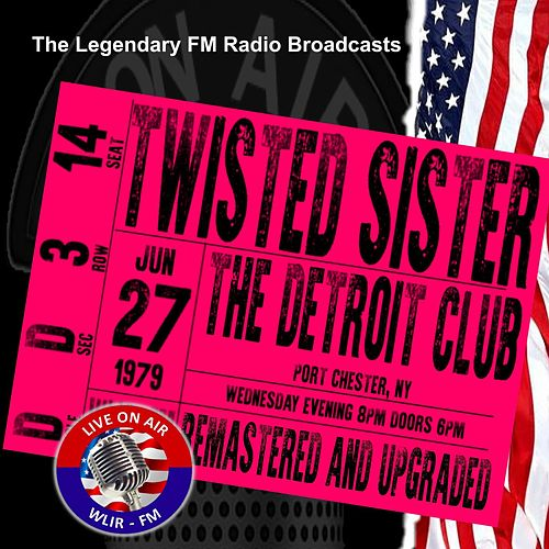 Legendary FM Broadcasts - The Detroit Club Port Chester NY 27th June 1979 de Twisted Sister