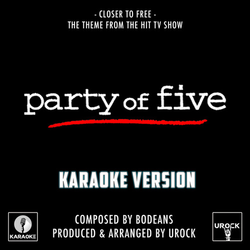 Closer To Free (From 'Party Of Five') (Karaoke Version) by Urock