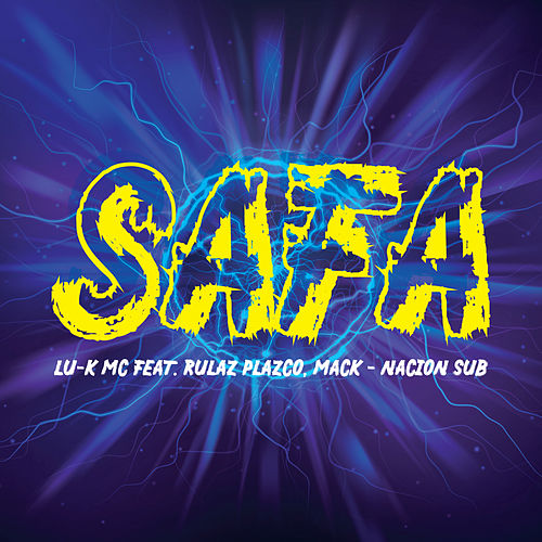 Safa (feat. Rulaz Plazco, Nacion Sub & Mack) de LukMc