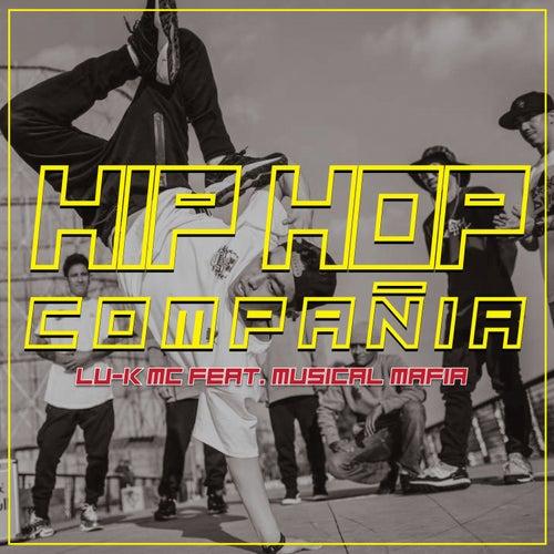 Hip Hop Compañia (feat. Musical Mafia) de LukMc