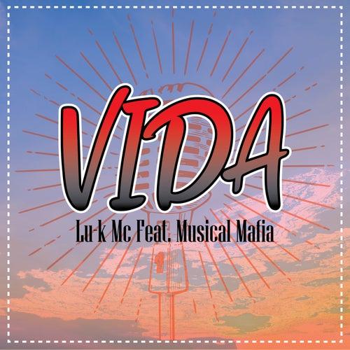 Vida (feat. Musical Mafia) de LukMc
