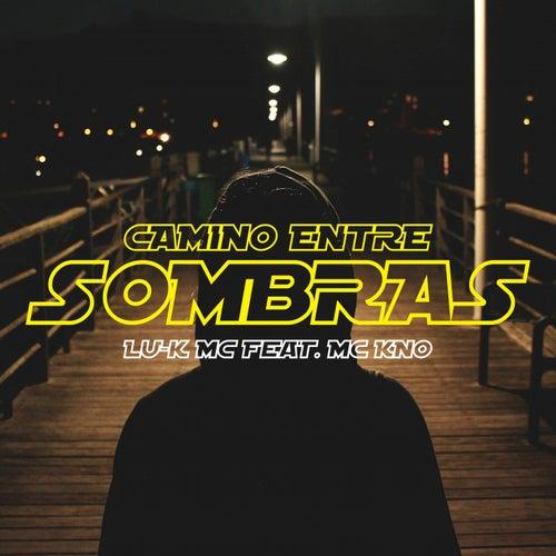 Camino Entre Sombras (feat. Mc Kno) de LukMc