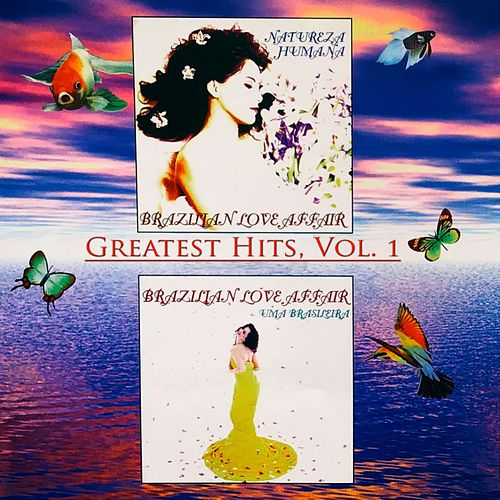 Greatest Hits, Vol. 1 (1995-1996) de Brazilian  Love  Affair