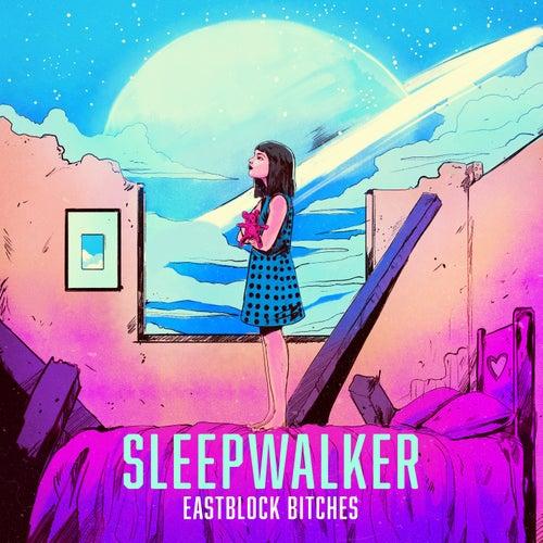 Sleepwalker by Eastblock Bitches