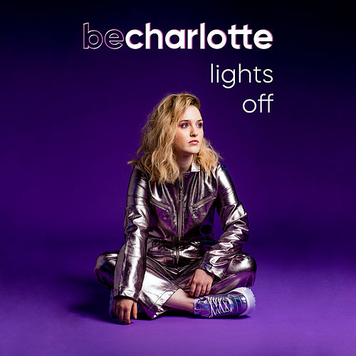 Lights Off by Be Charlotte