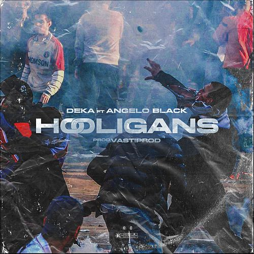 Hooligans by Deka