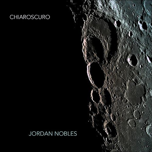 Chiaroscuro by Jordan Nobles