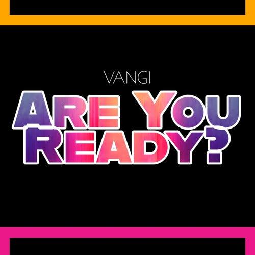 Are You Ready? de Vangi