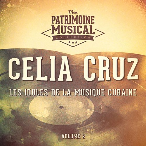 Les Idoles de la Musique Cubaine: Celia Cruz, Vol. 2 by Celia Cruz