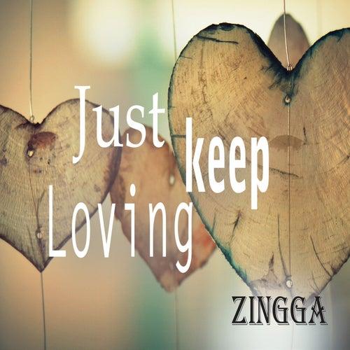 Just Keep Loving de Zingga