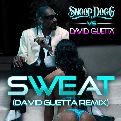 Sweat (Snoop Dogg vs. David Guetta) [Remix] von Snoop Dogg