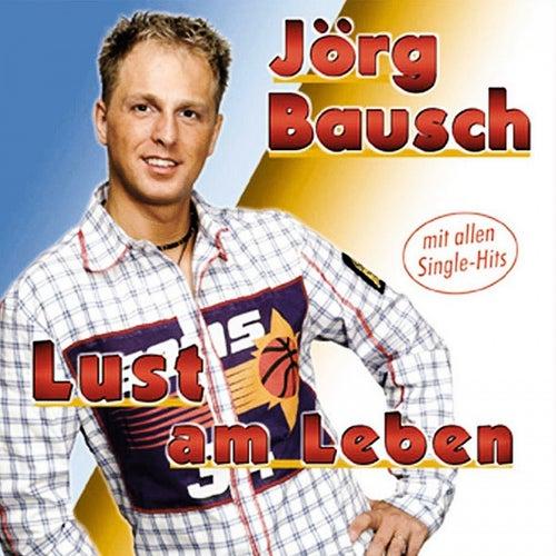 Lust am Leben von Jörg Bausch