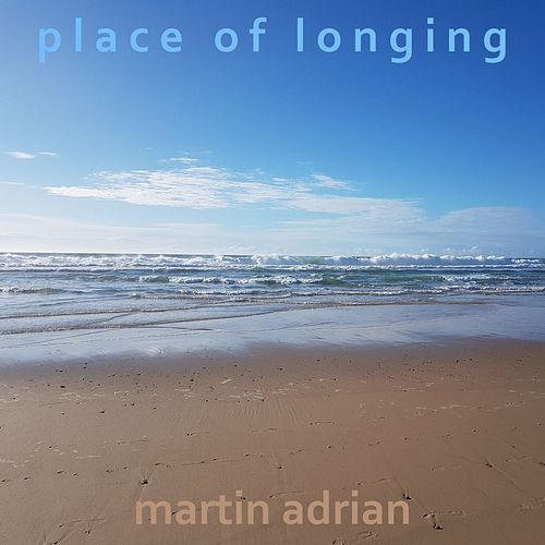 Place of Longing by Martin Adrian