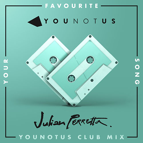 Your Favourite Song (YouNotUs Club Mix) von Younotus
