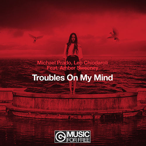 Troubles On My Mind by Michael Prado