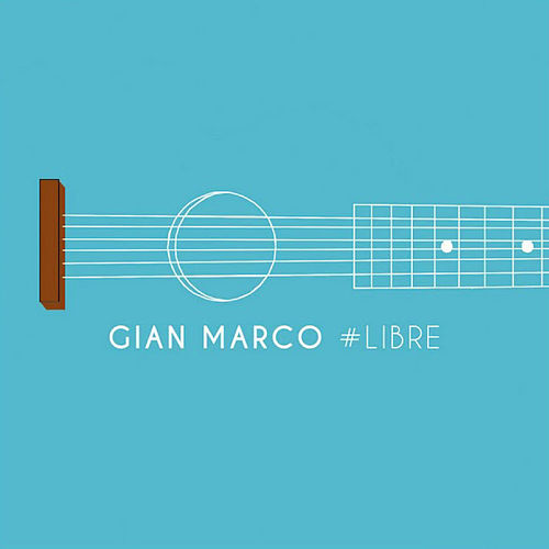 #Libre by Gian Marco