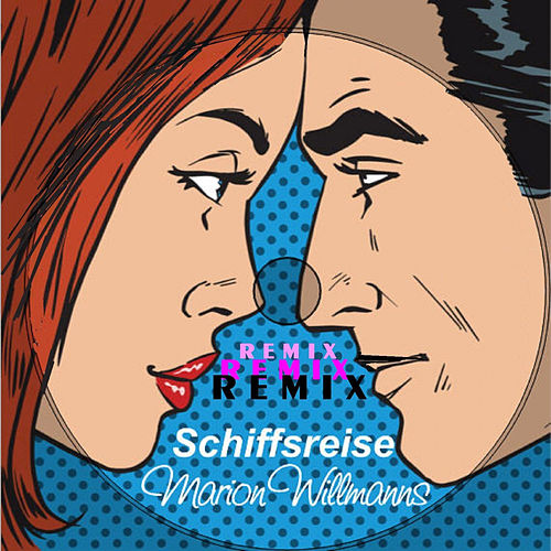 Schiffsreise (Remix) von Marion Willmanns