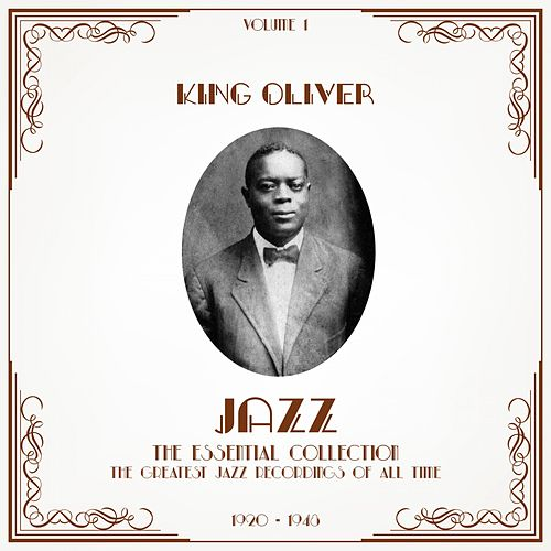Jazz - The Essential Collection, Vol. 1 de King Oliver