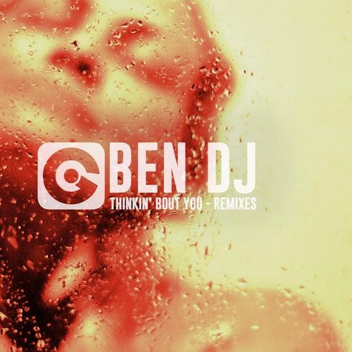 Thinkin' Bout You (Remixes) di Ben Dj