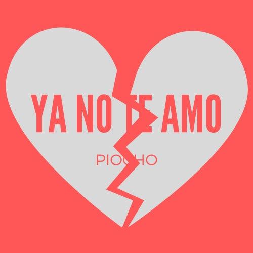 Ya No Te Amo di Piocho