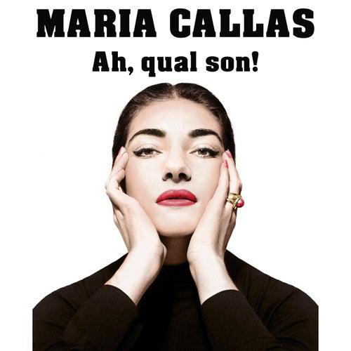 Ah, qual son! de Maria Callas