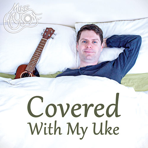 Covered With My Uke fra Mike Haysom
