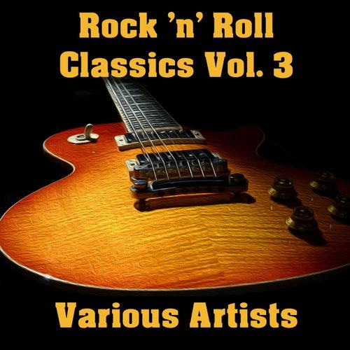Rock 'n' Roll Classics Vol. 3 by Various Artists