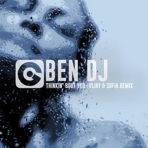 Thinkin' Bout You (Vijay & Sofia Remix) di Ben Dj