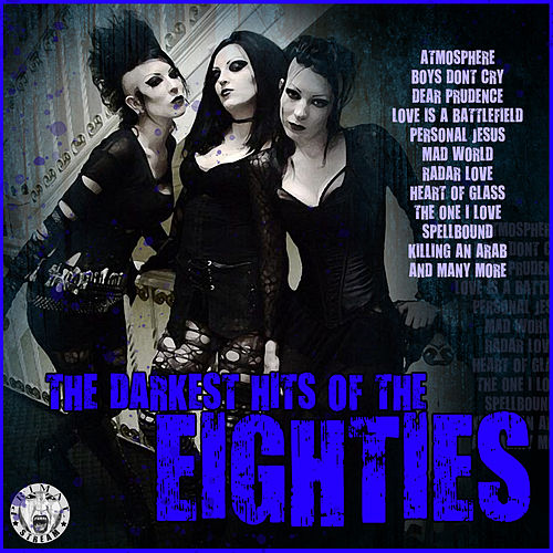 The Darkest Hits of the Eighties by Various Artists
