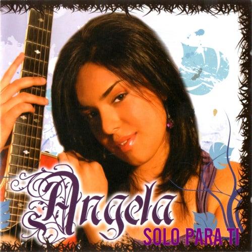 Solo para Ti de Angela