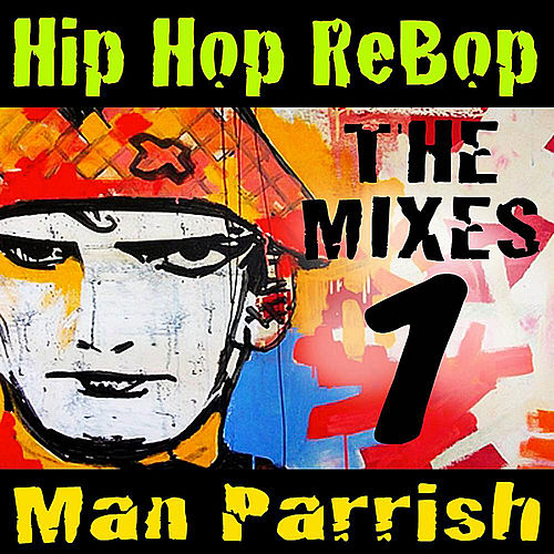 Hip Hop Rebop, Vol. 1 de Man Parrish