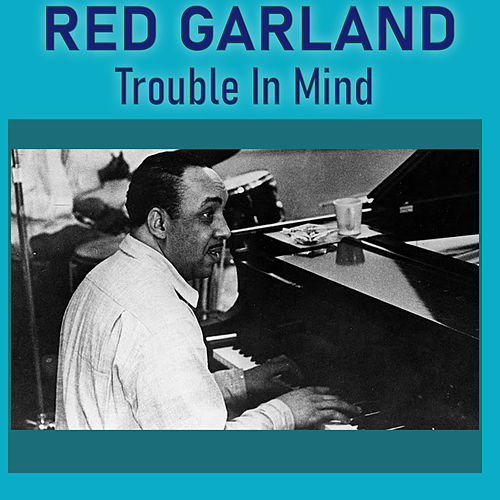 Trouble in Mind de Red Garland