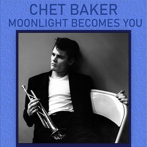 Moonlight Becomes You by Chet Baker
