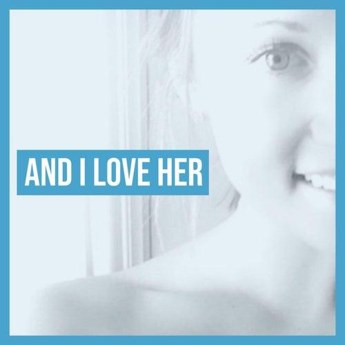 And I Love Her by Erik Schillerstrom