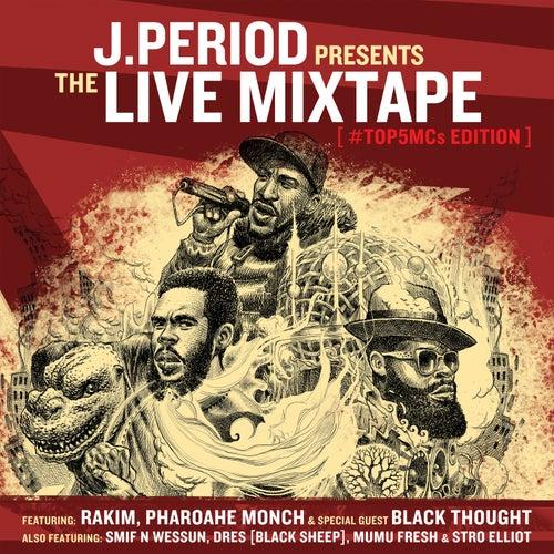 The Live Mixtape [Top 5 MC's Edition] van J. Period
