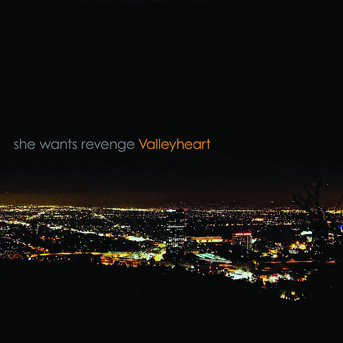 Valleyheart von She Wants Revenge