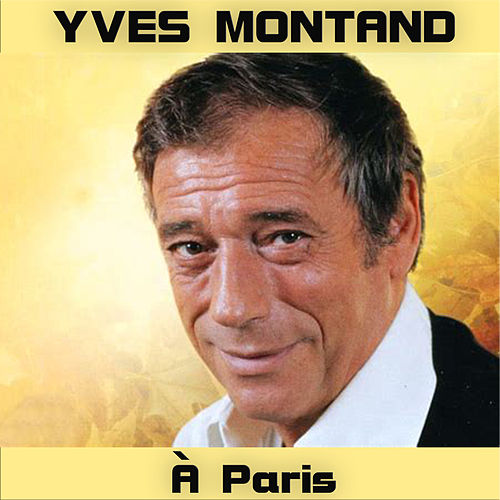 À Paris by Yves Montand