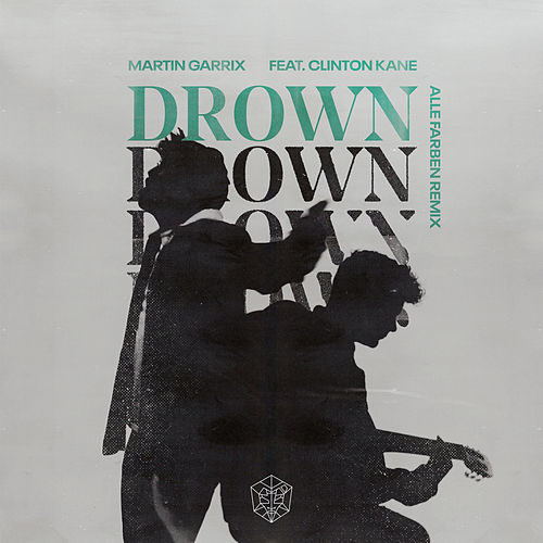 Drown (feat. Clinton Kane) (Alle Farben Remix) by Martin Garrix