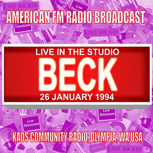 Live In The Studio - Kaos Olympia Community Radio, Olympia WA 1994 von Beck