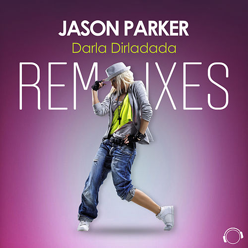 Darla Dirladada (The Remixes) by Jason Parker
