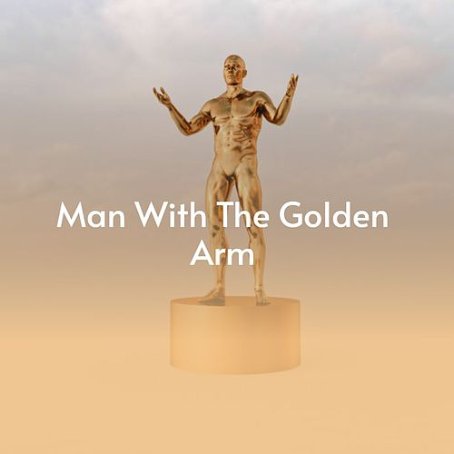 Man with the Golden Arm von Burl Ives, Janice Harper, Dinah Shore, Shelley Fabares, The Eternals, Jet Harris, Patti Page, The Dovels, Laurie London, Conway Twitty, Lena Horne, Church Brothers, Billy Vaughn