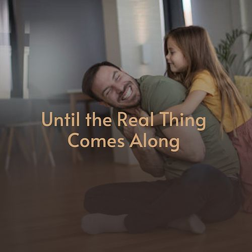 Until the Real Thing Comes Along von The Inticers, Barry Mann, Johnny Horton, The Cleftones/The Jive Five, Rosemary Clooney, The Contours, Anita Bryant, Dinah Shore, Billy Vaughn, Ralf Bendix, The Four Freshmen