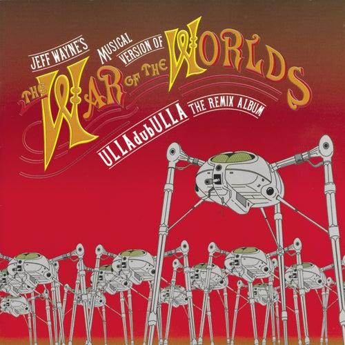 Jeff Wayne's Musical Version of The War of the Worlds: ULLAdubULLA - The Remix Album de Jeff Wayne