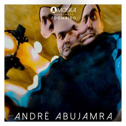 Moska Apresenta Zoombido: André Abujamra de André Abujamra