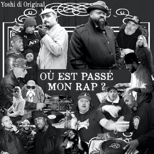 Où est passé mon Rap (feat. DJ Djel, DJ Poska & DJ Nels) de Yoshi Di Original
